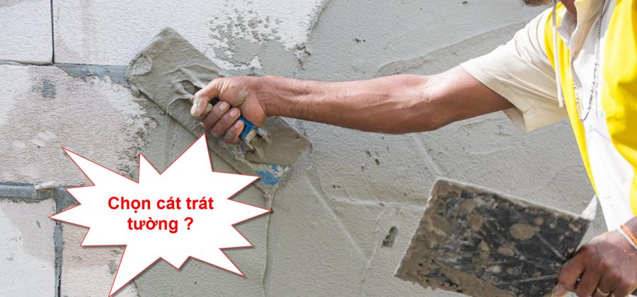 Chọn cát trát tường