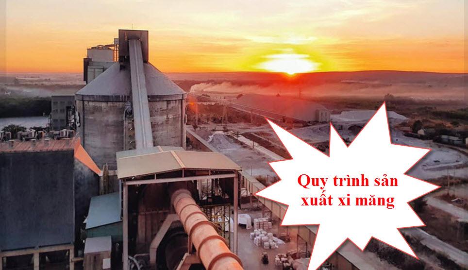Quy trình sản xuất xi măng hiện nay