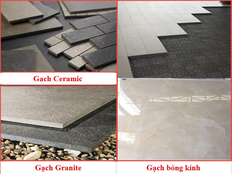 Gồm 3 loại: gạch Ceramic, gạch Granite và gạch bóng kính.