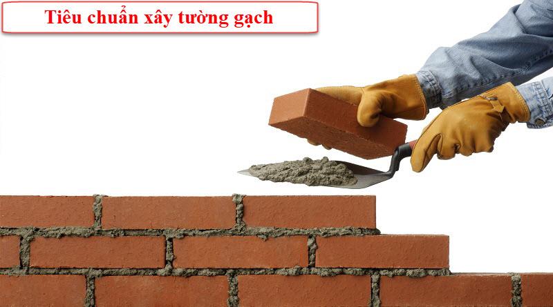 Tiêu chuẩn kỹ thuật xây tường gạch đúng tiêu chuẩn